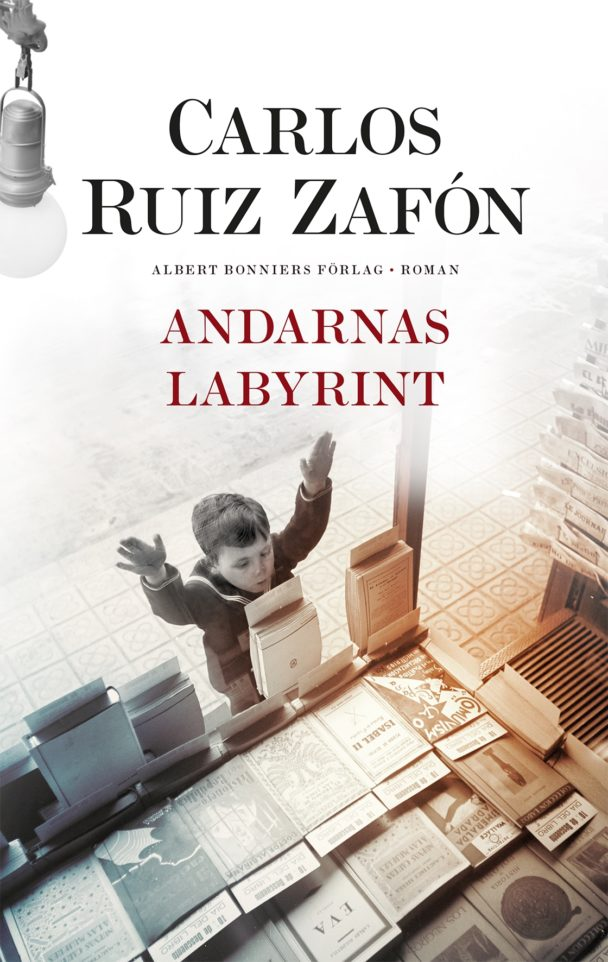 Andarnas labyrint av Carlos Ruiz Zafón.