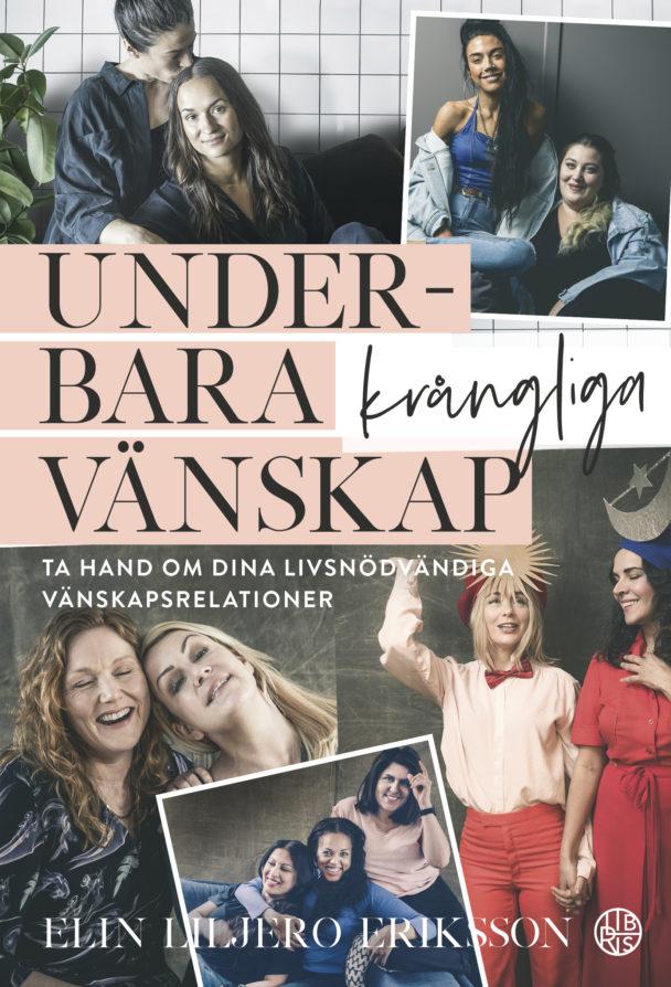 Underbara krångliga vänskap av Elin Liljero Eriksson.