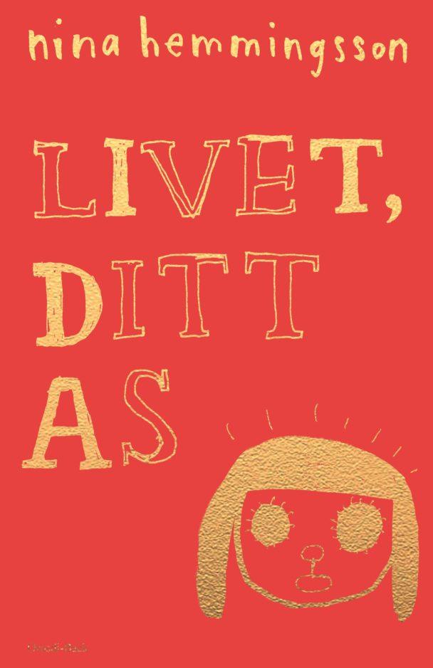 Livet, ditt as av Nina Hemmingsson.