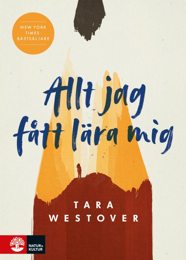 """""""Allt jag fått lära mig"""" av Tara Westover."""