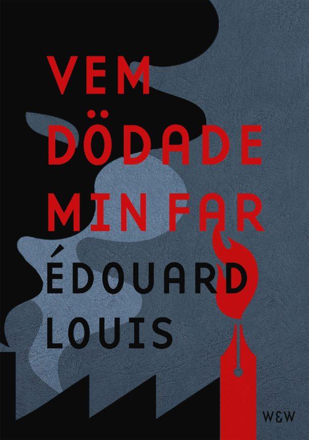 """""""Vem dödade min far"""" av Édouard Louis."""
