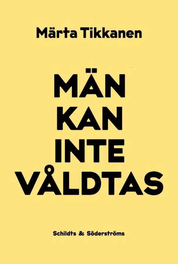 """""""Män kan inte våldtas"""" av Märta Tikkanen."""