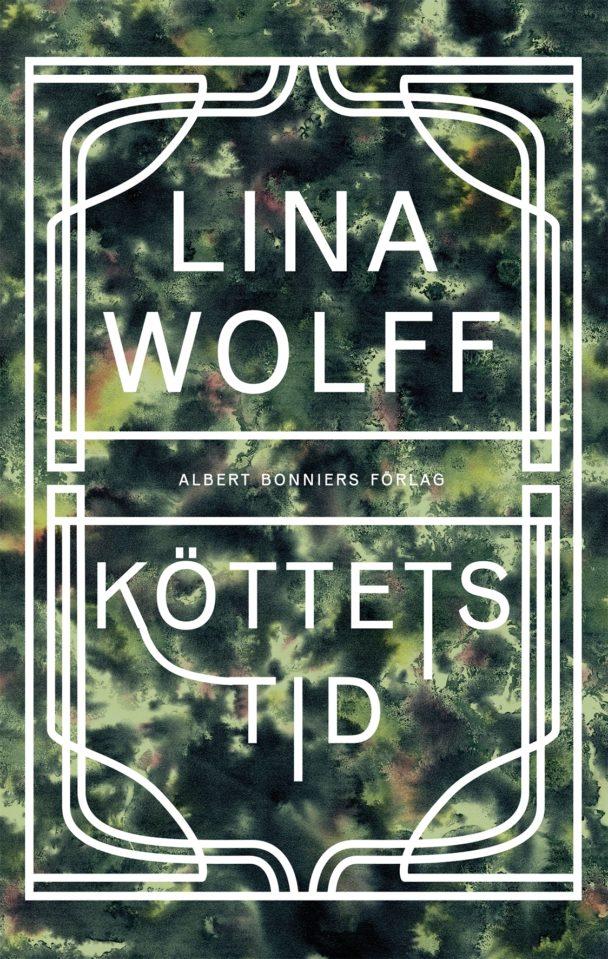 """""""Köttets tid"""" av Lina Wolff."""