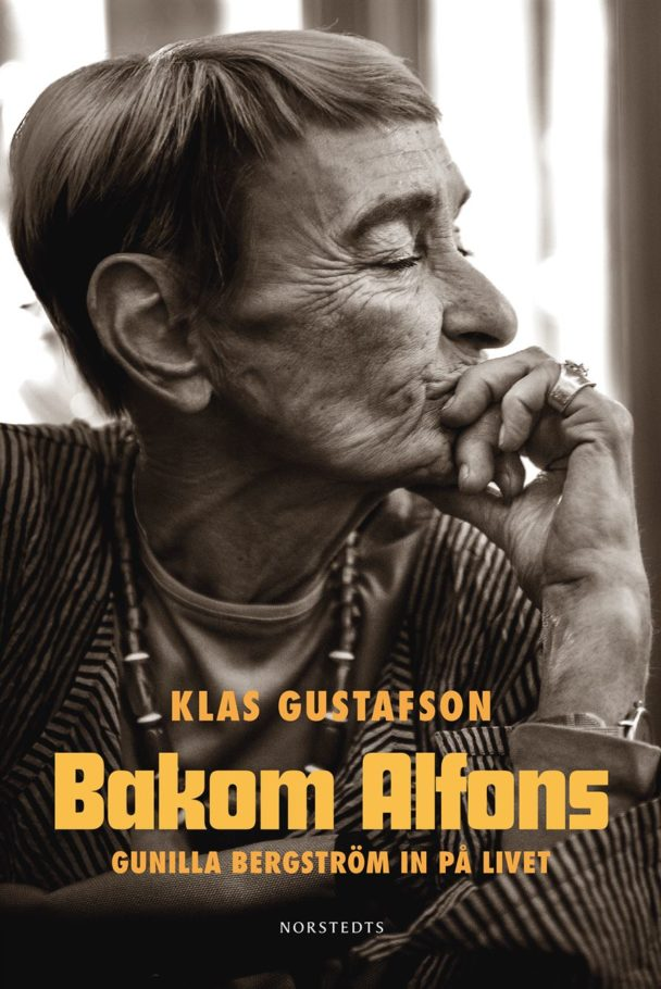 """""""Bakom Alfons – Gunilla Bergström in på livet."""""""