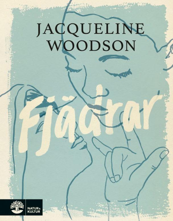 """""""Fjädrar"""" av Jacqueline Woodson."""