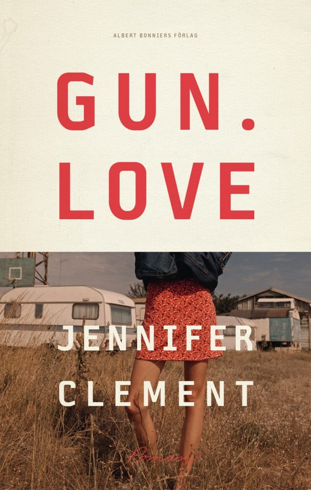 """Gun. Love"" av Jennifer Clement."