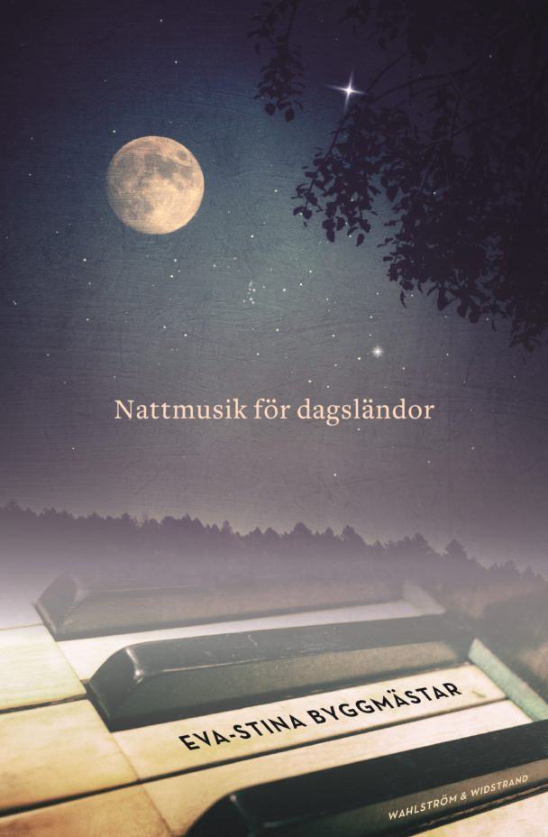 """""""Nattmusik för dagsländor"""" av Eva-Stina Byggmästar."""