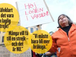 Citaten är hämtade från Undersköterske- och Förskoleupprorets Facebooksidor.. Bilden visar en manifestation av Undersköterskeupproret på Mynttorget i Stockholm.