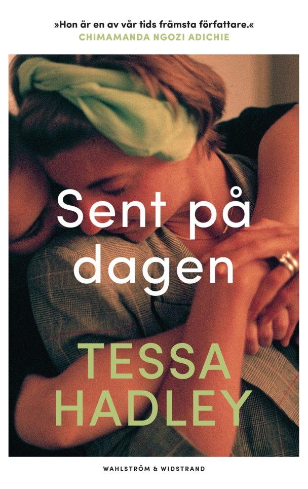 """""""Sent på dagen"""" av Tessa Hadley."""