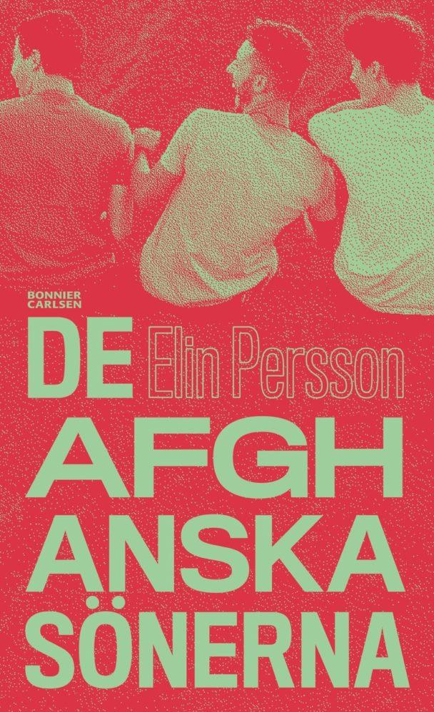 """""""De afghanska sönerna"""" av Elin Persson."""