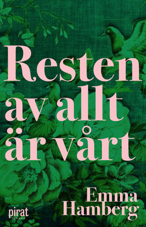 """""""Resten av allt är vårt"""" av Emma Hamberg."""