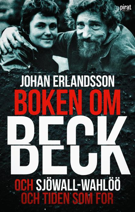 """""""Boken om Beck och Sjöwall-Wahlöö och tiden som for"""" av Johan Erlandsson."""