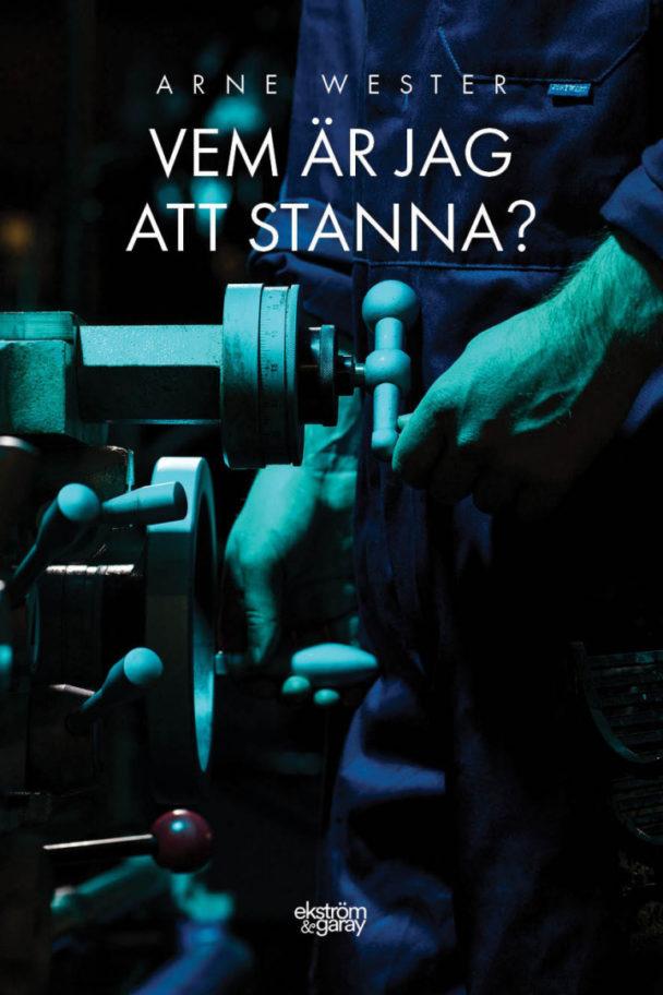 """""""Vem är jag att stanna?"""" av Arne Wester."""
