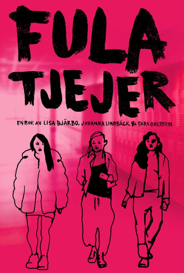 """""""Fula tjejer"""" av Lisa Björbo, Johanna Lindbäck och Sara Ohlsson."""